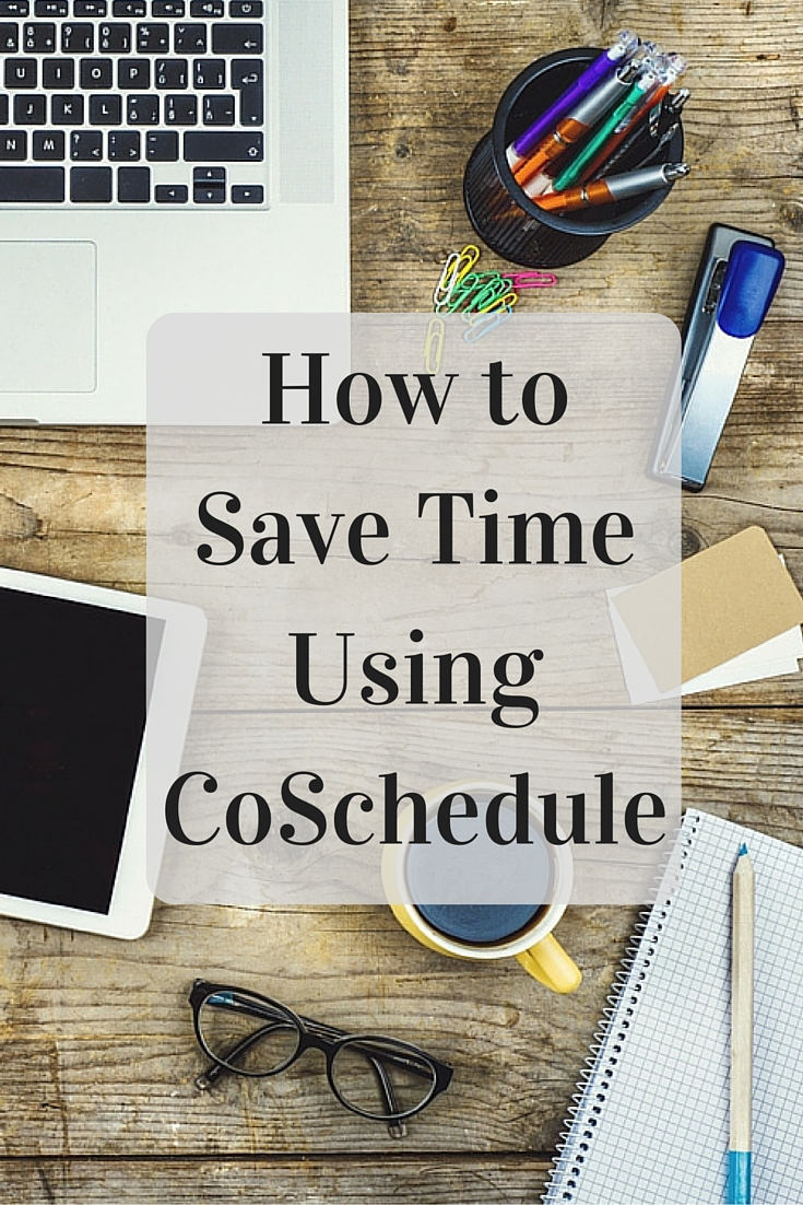 How to Save Time Using CoSchedule (1)