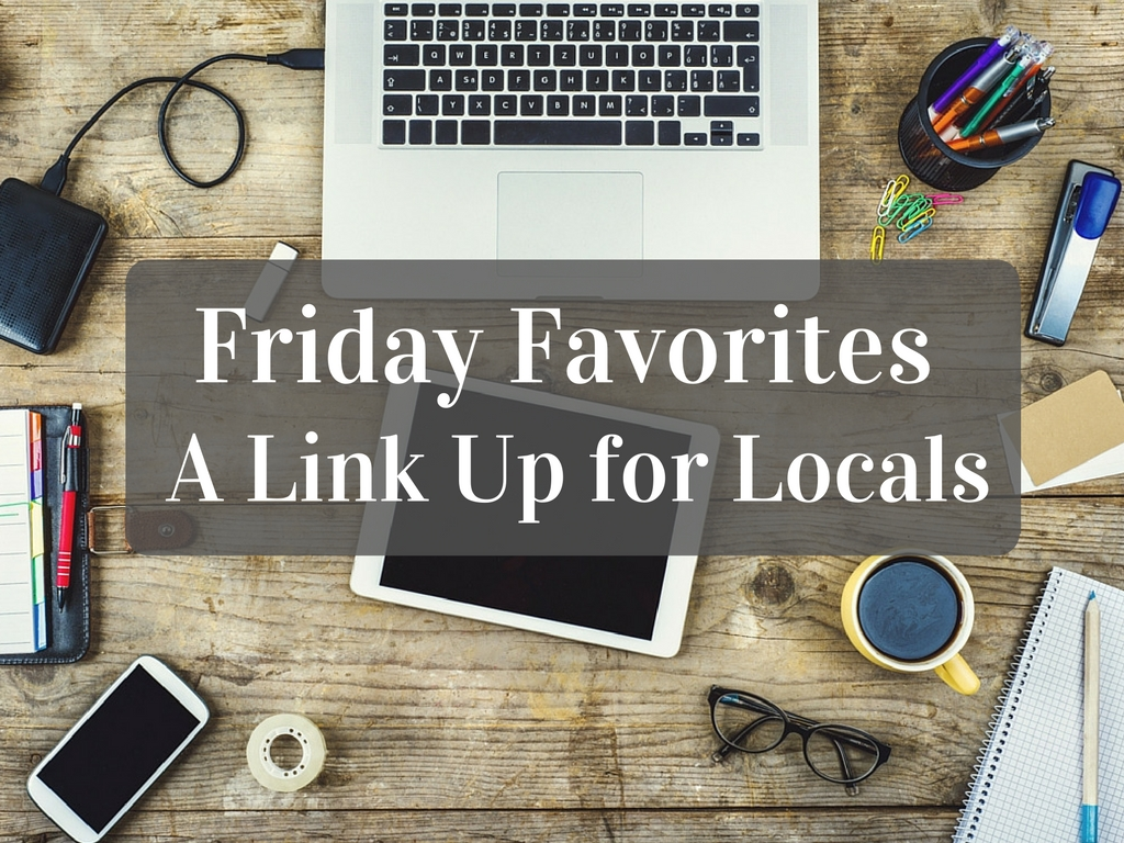 Friday FavoritesA Link Up for Locals